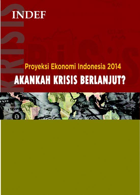 Proyeksi Ekonomi Indonesia 2014: Akankah Krisis Berlanjut