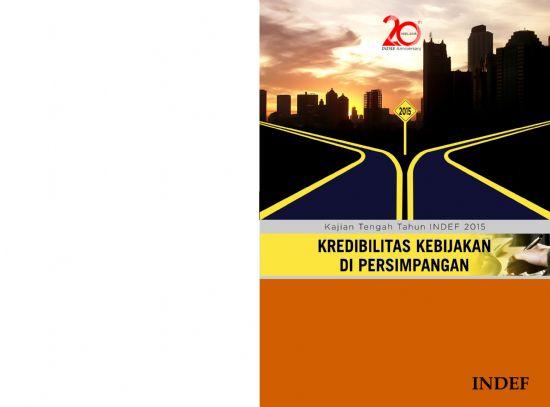 Kajian Tengah Tahun INDEF 2015: Kredibilitas Kebijakan di Persimpangan