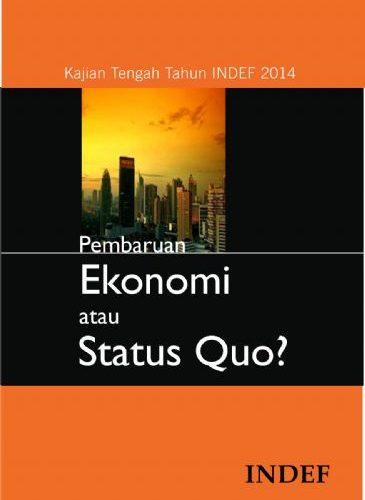 Kajian Tengah Tahun INDEF 2014: Pembaruan Ekonomi atau Status Quo?