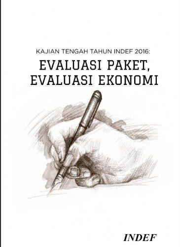 Kajian Tengah Tahun INDEF 2016: Evaluasi Paket, Evaluasi Ekonomi