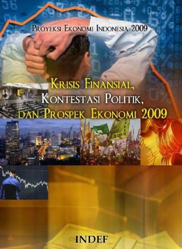 Krisis Finansial, Kontestasi Politik dan Prospek Ekonomi 2009