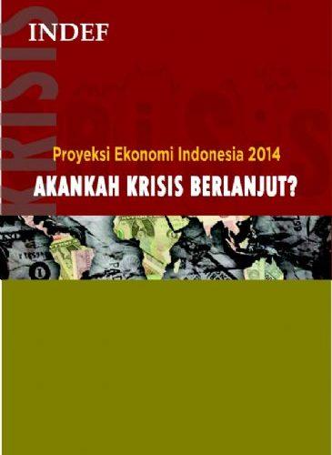 Proyeksi Ekonomi Indonesia 2014: Akankah Krisis Berlanjut?