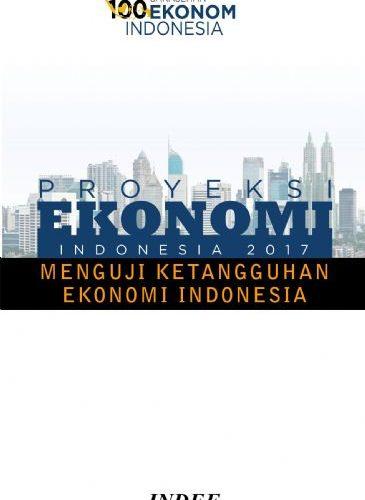Proyeksi Ekonomi Indonesia 2017: Menguji Ketangguhan Ekonomi Indonesia